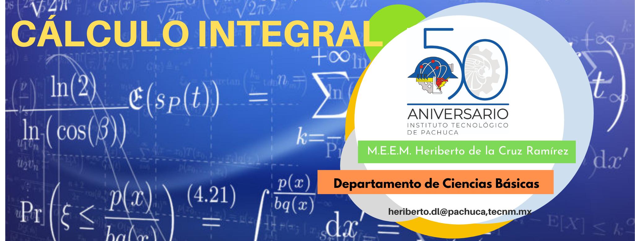 Cálculo Integral - M.E.E.M. Heriberto de la Cruz Ramírez