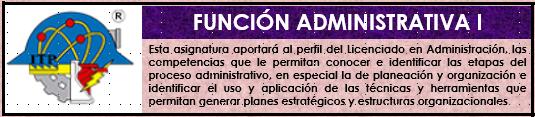 LAF-1019 FUNCIÓN ADMINISTRATIVA I (3-2-5)