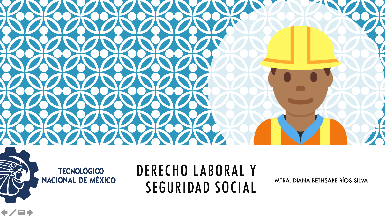 LAF-1010 DERECHO LABORAL Y SEGURIDAD SOCIAL