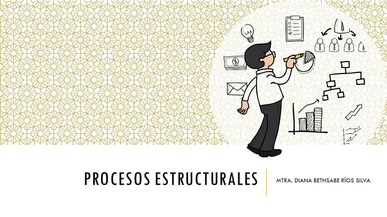 LAD-1031 PROCESOS ESTRUCTURALES