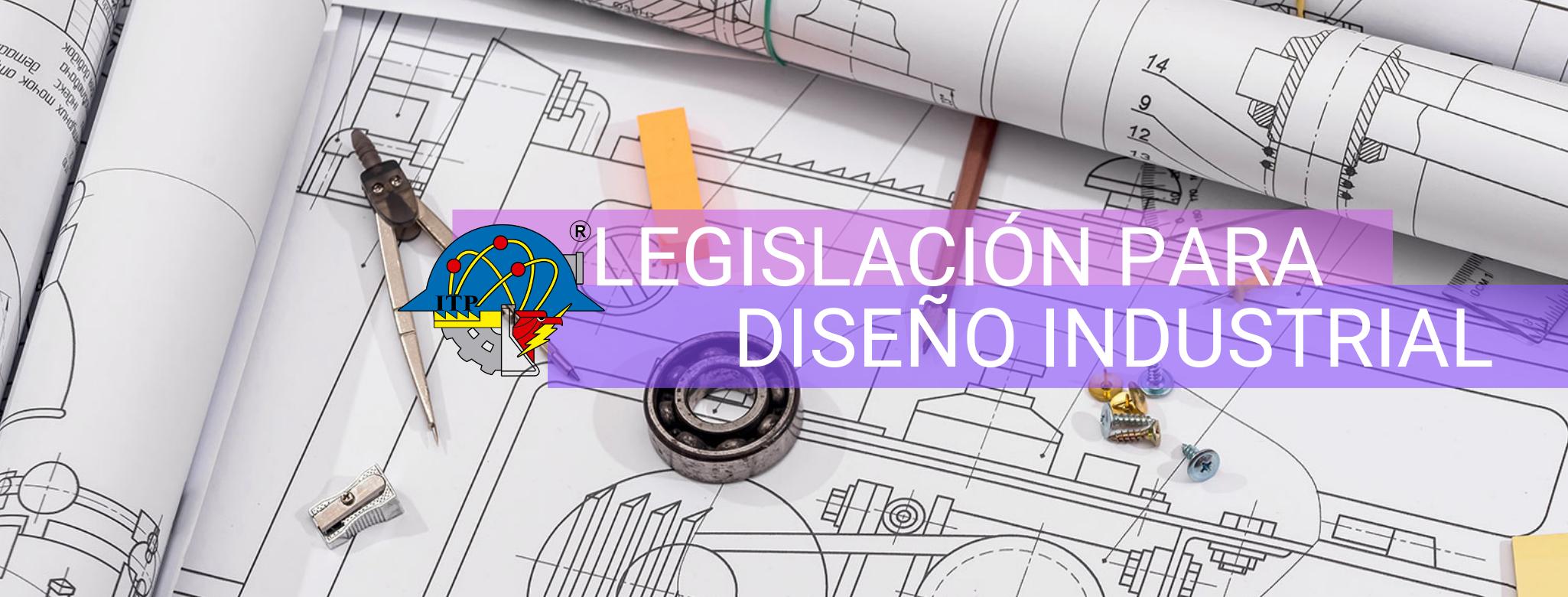 LEGISLACIÓN PARA EL DISEÑO INDUSTRIAL