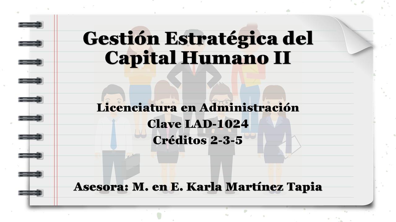 Gestión Estratégica de Capital Humano II
