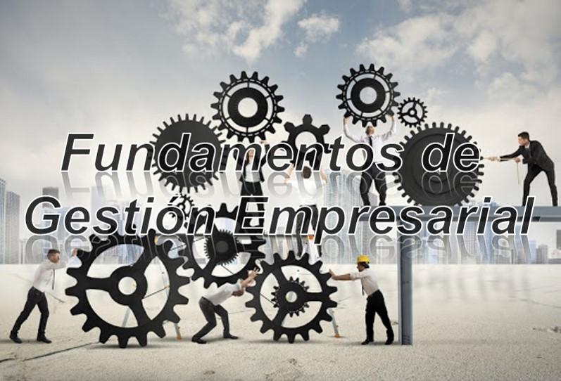 Fundamentos de Gestión Empresarial - L.C.P. y A.P. Ernesto O. Rasgado