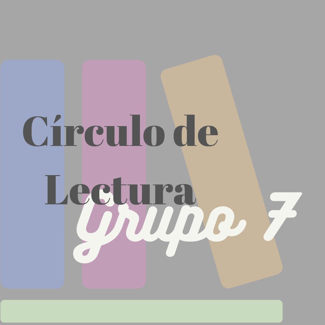 Círculo de Lectura (Grupo 7)