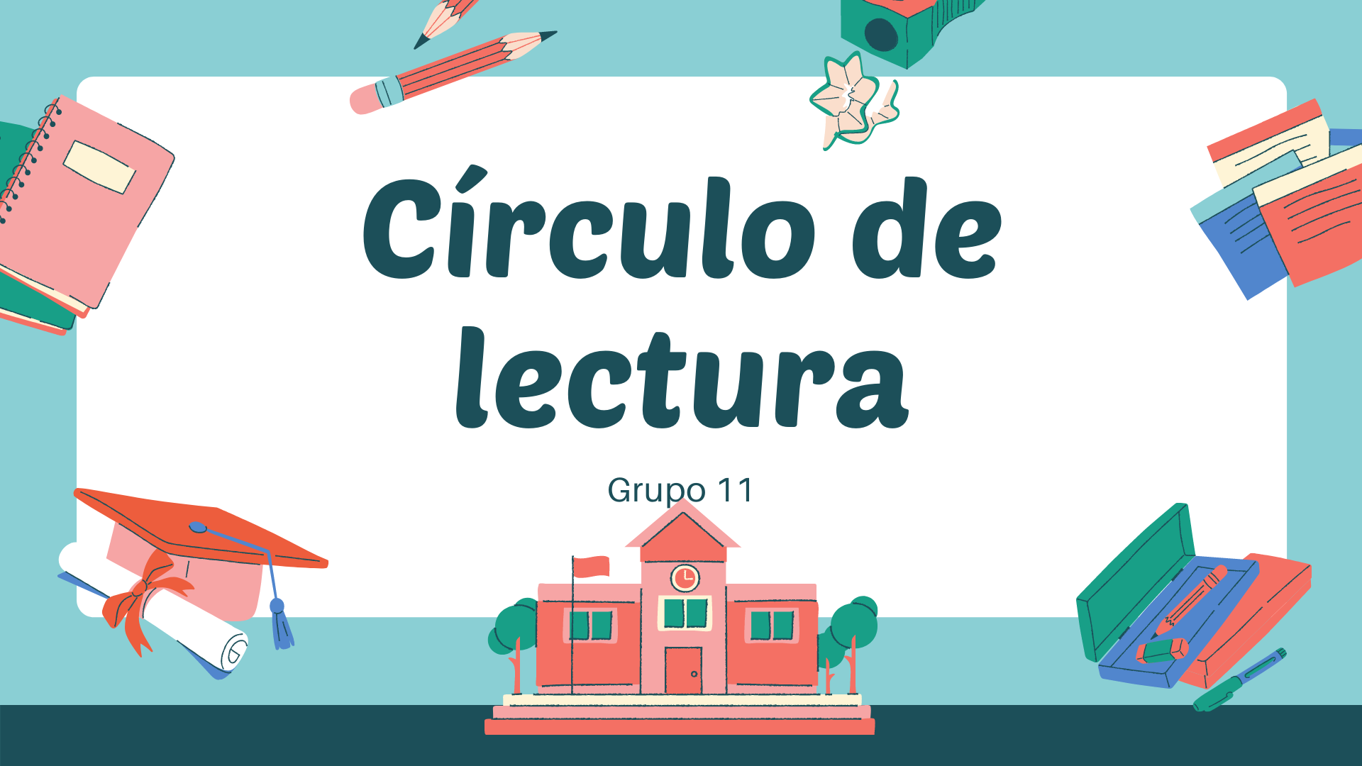 GRUPO 11 CIRCULO DE LECTURA